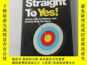 二手書博民逛書店Straight罕見to Yes: Asking with Confidence and Getting What