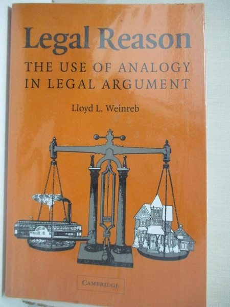 【書寶二手書T1/財經企管_C96】Legal Reason-The Use Of Analogy In..._Weinreb