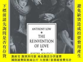 二手書博民逛書店The罕見Reinvention of Love: Poetry, Politics and Culture fr