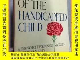 二手書博民逛書店英文書罕見care of the handicapped child 照顧殘疾兒童Y16354 請見圖片 請見