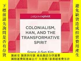 二手書博民逛書店Colonialism罕見Han And The Transformative Spirit (palgrave