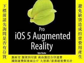 二手書博民逛書店Pro罕見Ios 5 Augmented RealityY364682 Kyle Roche Apress