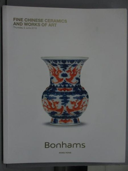 【書寶二手書T7/收藏_XDV】Bonhams_Fine Chinese Ceramics&…_2016/6/2