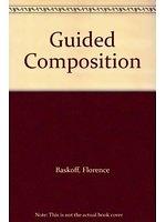 二手書博民逛書店 《美語作文示範 = Guided composition eng》 R2Y ISBN:039534624X│FlorenceBaskoff