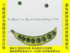 二手書博民逛書店It罕見Must ve Been Something I Ate