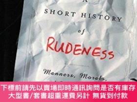 二手書博民逛書店A罕見Short History of Rudeness: Manners, Morals, and Misbeh