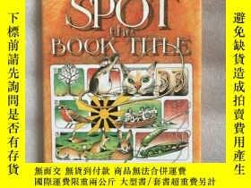 二手書博民逛書店SPOT罕見THE BOOK TITLEY234641 SPOT THE BOOK TITLE SPOT TH