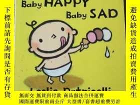 二手書博民逛書店Baby罕見Happy Baby Sad 紙板書Y21478 L