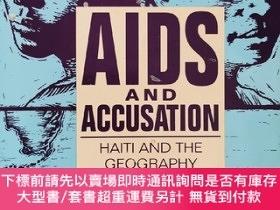 二手書博民逛書店AIDS罕見and Accusation:Haiti and the Geography of BlameY4
