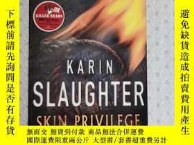 二手書博民逛書店16開英文原版罕見Skin PrivilegeY281995 Karin Slaughter Century