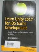 【書寶二手書T1/原文書_YIE】Learn Unity 2017 for iOS...: Create Amazing 3D..._Fowler