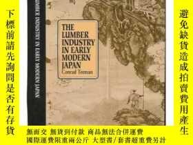 二手書博民逛書店The罕見Lumber Industry In Early Modern Japan-近代早期日本的木材工業Y