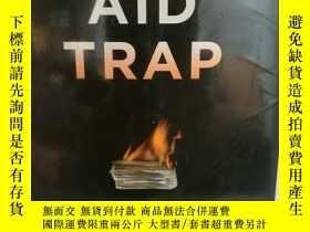 二手書博民逛書店哥倫比亞大學版罕見援助的陷阱:終結貧困的真相 The Aid T