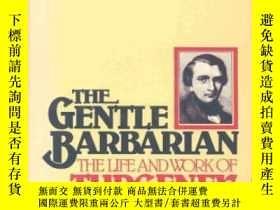 二手書博民逛書店The罕見Gentle Barbarian: The Life