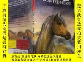 二手書博民逛書店the罕見enchanted horse: 魔法 馬,,,Y200392