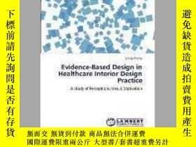 二手書博民逛書店Evidence-Based罕見Design in Healthcare Interior Design Prac