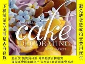二手書博民逛書店Professional罕見Cake Decorating, 2nd EditionY410016 Toba