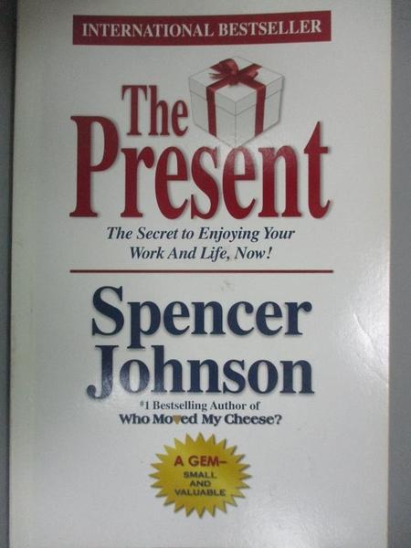 【書寶二手書T1/勵志_IIX】The present : the secret to enjoying your work and life, now!_Spencer Johnson