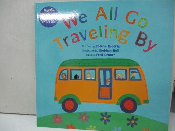 【書寶二手書T1/少年童書_DW9】We All Go Traveling By_Sheena Roberts