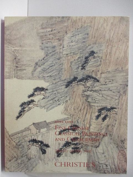 【書寶二手書T4/收藏_ET1】Christie s_Fine Chinese Classical Paintings…2008/5/26