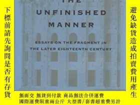 二手書博民逛書店【精裝英文原版罕見】The Unfinished Manner: