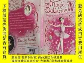 二手書博民逛書店magic罕見ballerina Delphine and the magic ballet shoes 魔術芭蕾
