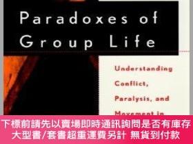 二手書博民逛書店預訂Paradoxes罕見Of Group Life: Understanding Conflict, Paral