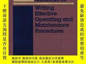 二手書博民逛書店Guidelines罕見for Writing Effective Operating and Maintenan