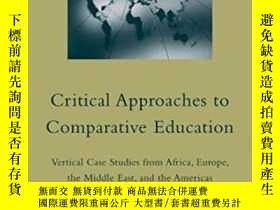 二手書博民逛書店Critical罕見Approaches To Comparative Education: Vertical C