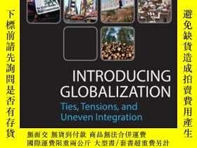 二手書博民逛書店Introducing罕見Globalization: Ties, Tensions, and Uneven In