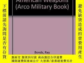 二手書博民逛書店The罕見Illustrated Directory of Modern American Weapons (An