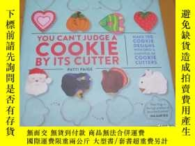 二手書博民逛書店You罕見Can t Judge a Cookie by Its Cutter: Make 100 Cookie