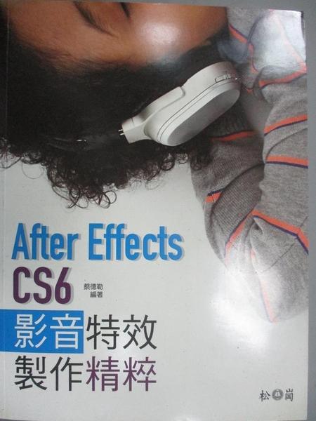 【書寶二手書T6/電腦_ZIO】After Effects CS6影音特效製作精粹_蔡德勒