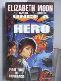 【書寶二手書T7/原文小說_ICW】Once A Hero_Elizabeth Moon