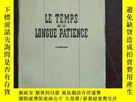 二手書博民逛書店LE罕見TEMPS DE LA LONGUE PATIENCE 毛邊書Y6699 出版1946