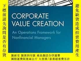 二手書博民逛書店Corporate罕見Value Creation: An Operations Framework For No