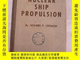二手書博民逛書店nuclear罕見ship propulsion(H1703)Y