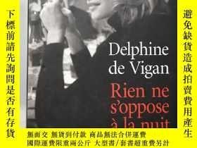 二手書博民逛書店Rien罕見ne s oppose à la nuit 法文法語原版書Y385290 Delphine de