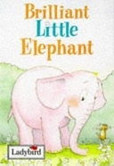 二手書博民逛書店 《Brilliant Little Elephant》 R2Y ISBN:0721419275│Dutton Juvenile
