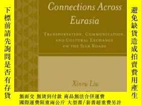 二手書博民逛書店Connections罕見Across Eurasia: Transportation, Communicatio