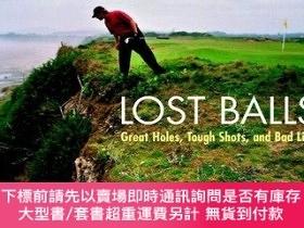 二手書博民逛書店Lost罕見Balls: Great Holes, Tough Shots, and Bad Lies-丟球:好洞