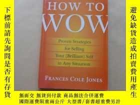 二手書博民逛書店How罕見to Wow: Proven Strategies for Selling Your [Brillian