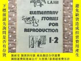 二手書博民逛書店Elementary罕見Stories for Reproduction 1-2(32開)Y177057 L.