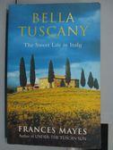 【書寶二手書T7/原文小說_IBR】Bella Tuscany_Frances Mayes