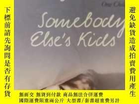 二手書博民逛書店16開英文原版罕見Somebody Else s KidsY28