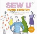 二手書博民逛書店《Sew U Home Stretch: The Built by Wendy Guide to Sewing Knit Fabrics》 R2Y ISBN:9780316118378