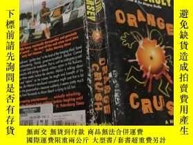二手書博民逛書店ORANGE罕見CRUSH(橙色的粉碎)外文版Y200392