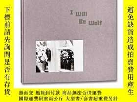 二手書博民逛書店I罕見Will Be Wolf (英語) 我將是狼 攝影書籍Y256871 Mack Mack ISBN:97