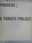 【書寶二手書T5/設計_YDP】Process;A Tomato Project