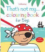 That's Not My... Colouring Book:Boys 那不是我的系列著色書-小男孩篇